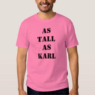 As Tall As Karl Shirts