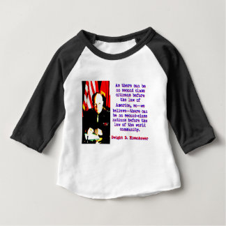 As There Can Be No Second Class - Dwight Eisenhowe Baby T-Shirt