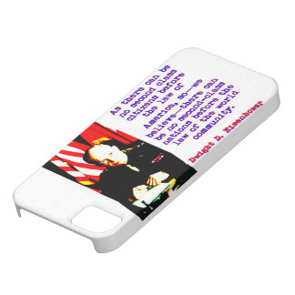As There Can Be No Second Class - Dwight Eisenhowe iPhone 5 Case