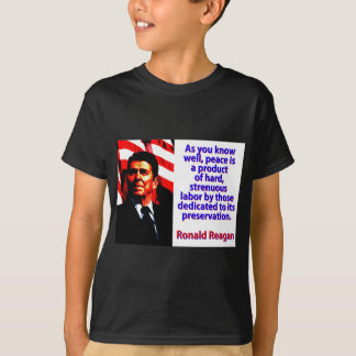 As You Know Well - Ronald Reagan T-Shirt