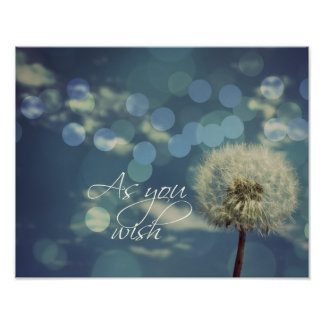 As you wish Quote with Dandelion Poster