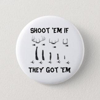 asd, Shoot 'Em If They Got 'Em 6 Cm Round Badge