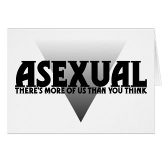 Asexual: There's More of Us Than You Think Greeting Card