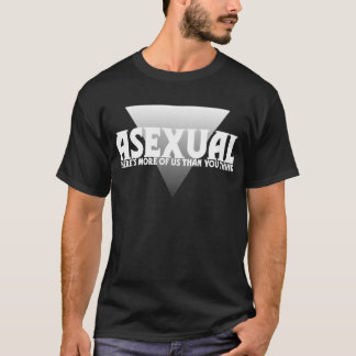 Asexual: There's More of Us Than You Think T-Shirt