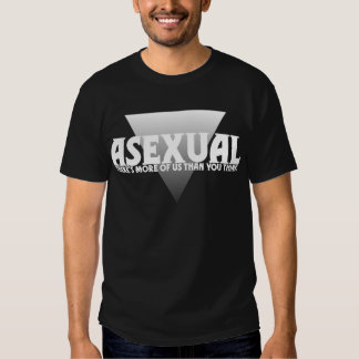 Asexual: There's More of Us Than You Think T-shirts