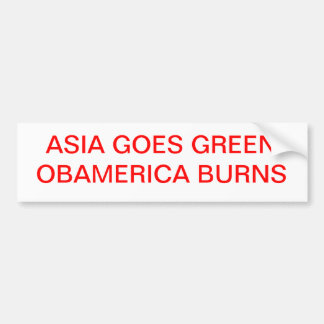 ASIA GOES GREEN OBAMERICA GOES BROWN CAR BUMPER STICKER