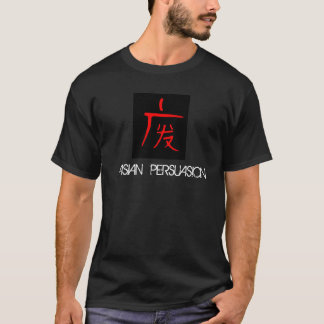 ASIAN PERSUASION T-Shirt