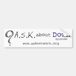 ASK about Down Syndrome Bumper Sticker