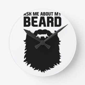 Ask About My Beard Round Clock