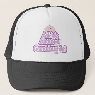 Ask About My Granddaughter Trucker Hat