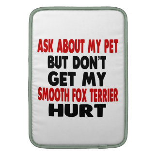 Ask About my Smooth Fox Terrier MacBook Air Sleeves