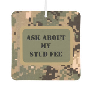 """Ask about my stud fee"" - Black with Camouflage Car Air Freshener"