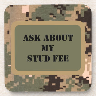 """Ask about my stud fee"" - Black with Camouflage Coaster"