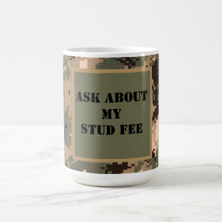 """Ask About My Stud Fee"" - Black with Camouflage Coffee Mug"