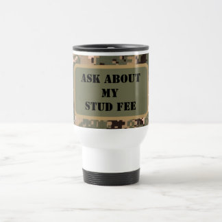 """Ask About My Stud Fee"" - Black with Camouflage Travel Mug"