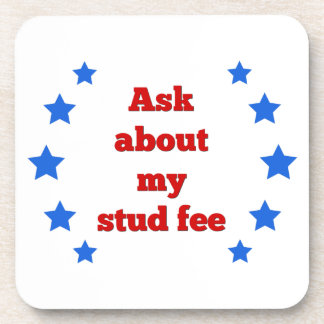 """Ask about my stud fee"" - Red with Blue Stars Coaster"