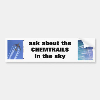 """""""ask about the CHEMTRAILS"""" message T Shirt Bumper Sticker"""