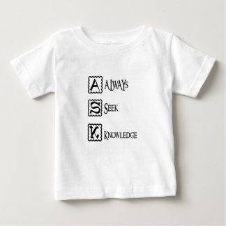 Ask, always seek knowledge baby T-Shirt