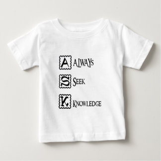 Ask, always seek knowledge baby T-Shirt