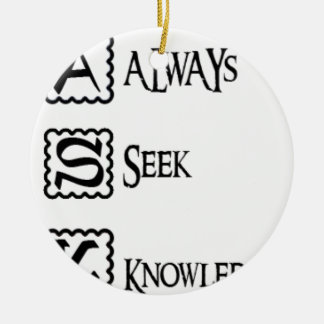 Ask, always seek knowledge ceramic ornament