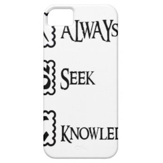 Ask, always seek knowledge iPhone 5 cover
