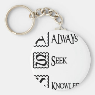 Ask, always seek knowledge key ring