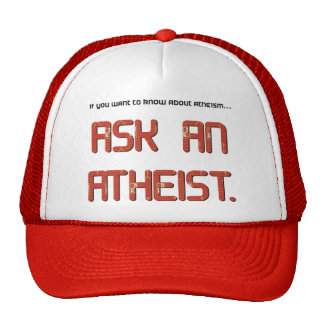 Ask and atheist. cap