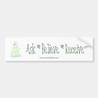 Ask * Believe * Receive Car Bumper Sticker