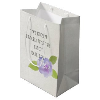 ASK BELIEVE RECEIVE, RECEIVE WHAT WE EXPECT FLORAL MEDIUM GIFT BAG