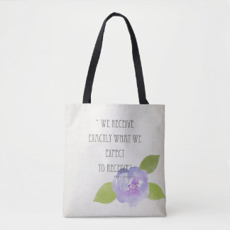 ASK BELIEVE RECEIVE, RECEIVE WHAT WE EXPECT FLORAL TOTE BAG