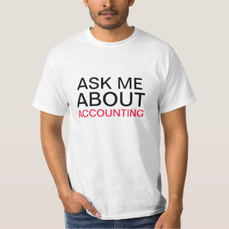 Ask me about accounting T-Shirt