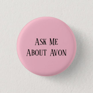 Ask Me About Avon Button