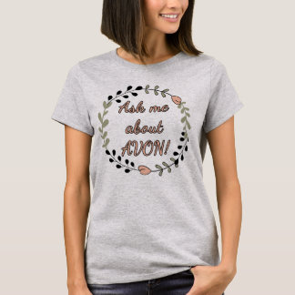 Ask me about Avon, Floral T-Shirt