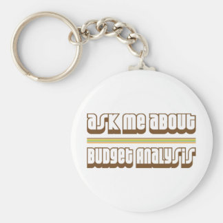 Ask Me About Budget Analysis Keychain