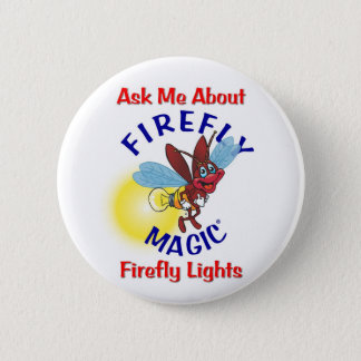 Ask Me About Firefly Magic Firefly Lights 6 Cm Round Badge