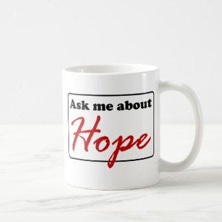 Ask Me About Hope Coffee Mug