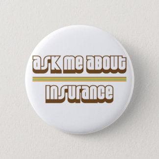 Ask Me About Insurance 6 Cm Round Badge