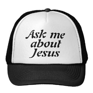 Ask me about Jesus Baseball / Truckers Cap