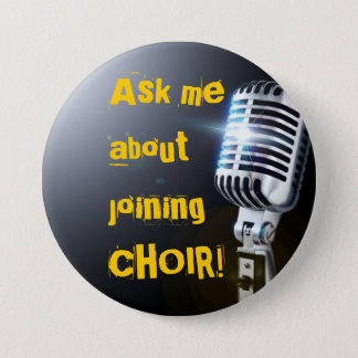 Ask Me About Joining Choir 7.5 Cm Round Badge