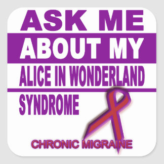 Ask Me About My Alice in Wonderland Syndrome - Skr Square Sticker