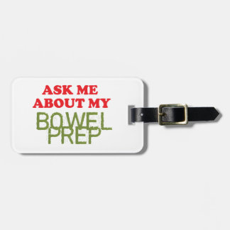 Ask Me About My Bowel Prep Luggage Tag