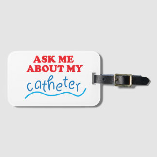 Ask Me About My Catheter Luggage Tag