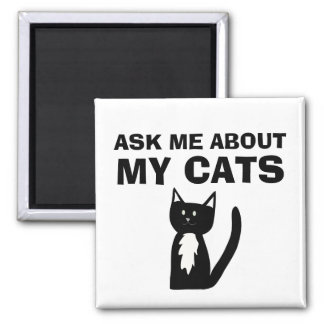 Ask Me About My Cats Tuxedo Cat Magnet