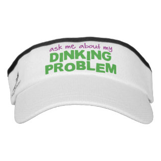 """Ask Me About My Dinking Problem"" Pickleball Visor"