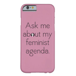 Ask Me About My Feminist Agenda Phone Case