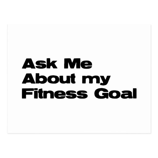 Ask Me About My Fitness Goal Postcards