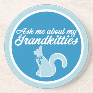 Ask me about my Grandkitties Coaster