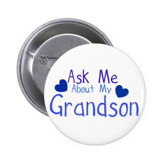 Ask me about my Grandson! Pin