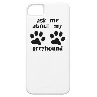 Ask Me About My Greyhound Case For iPhone 5/5S