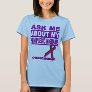Ask Me About My Hemiplegic Migraine - Tee